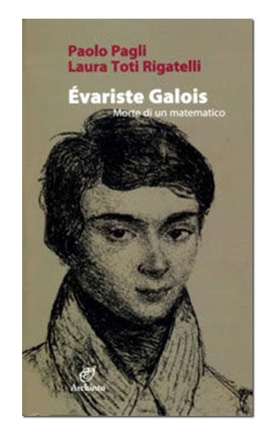 Évariste Galois, morte di un matematico