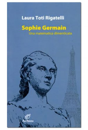 Sophie Germain, una matematica dimenticata