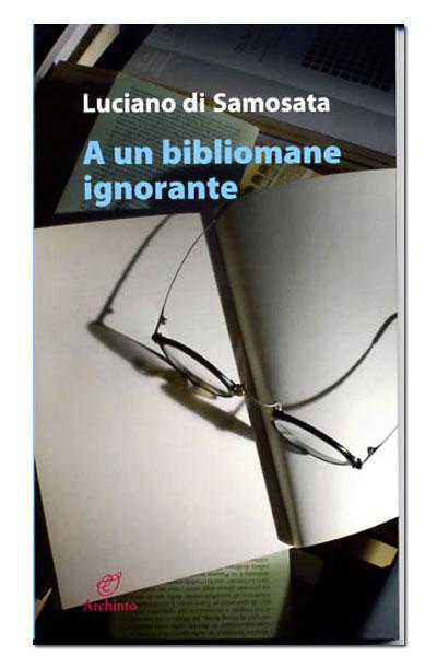 A un bibliomane ignorante