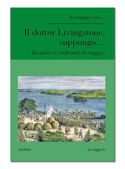 Il dottor Livingstone, suppongo…