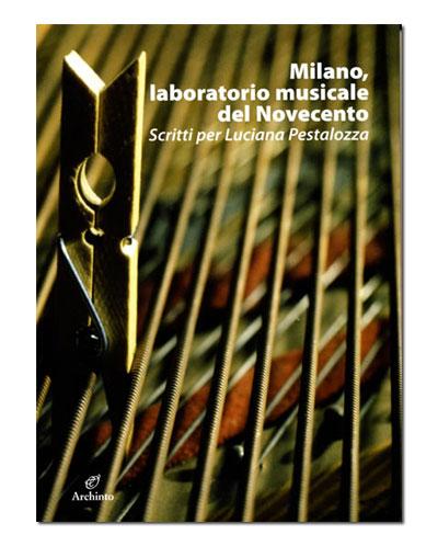 Milano, laboratorio musicale del Novecento