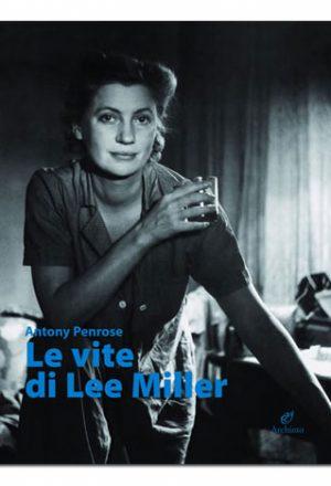 Le vite di Lee Miller