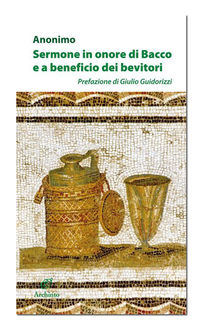 Sermone in onore di Bacco e a beneficio dei bevitori
