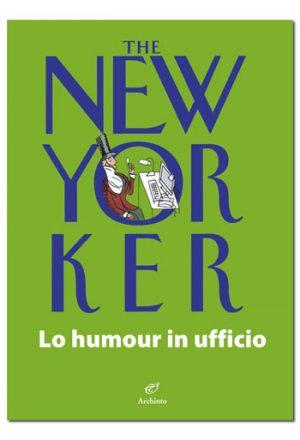 The New Yorker. Lo humour in ufficio